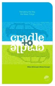 Inspiratie: Cradle to cradle - William McDonough en Michael Braungart