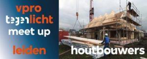 VPRO Tegenlicht Meet Up Houtbouwers