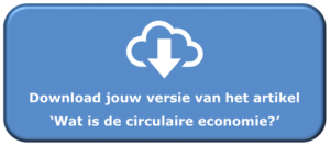 Wat is de circulaire economie - download